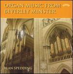 Organ Music From Beverley Minster - Alan Spedding (organ)