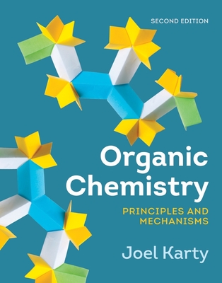 9780393630749 organic chemistry principles and mechanisms joel karty organic chemistry principles and mechanisms karty joel fandeluxe Gallery
