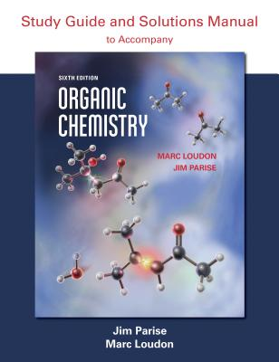 Organic Chemistry Study Guide and Solutions - Loudon, Marc, Prof., and Parise, Jim