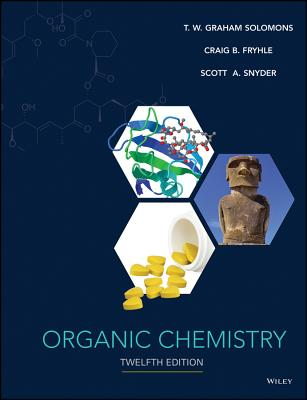 Organic Chemistry - Solomons, T W Graham, and Fryhle, Craig B, and Snyder, Scott A