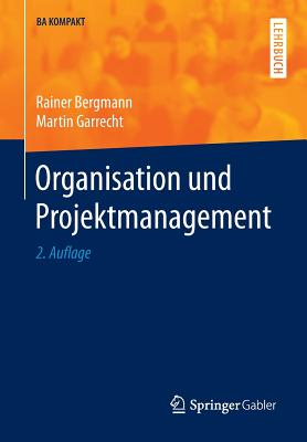 Organisation Und Projektmanagement - Bergmann, Rainer