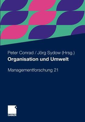 Organisation Und Umwelt - Conrad, Peter (Editor), and Sydow, Jorg (Editor)