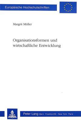 Organisationsformen und wirtschaftliche Entwicklung - Muller, Margrit, and Meuller, Margrit