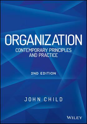 Organization: Contemporary Principles and Practice - Child, John