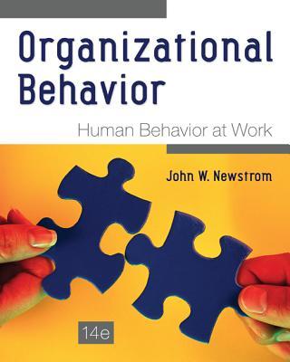 Organizational Behavior: Human Behavior at Work - Newstrom, John W.
