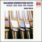 Orgelwerke Norddeutscher Meister