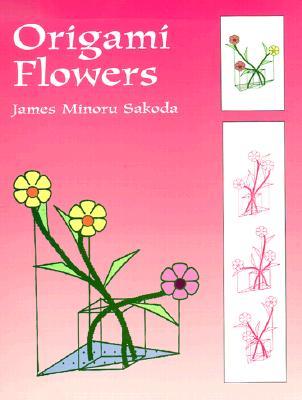 Origami Flowers - Sakoda, James Minoru, and Sakoda, and Origami