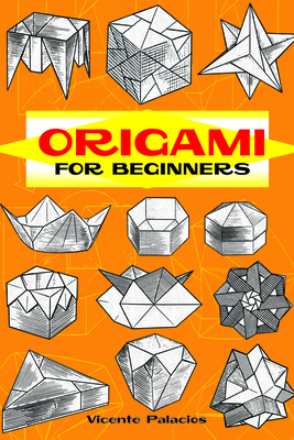 Origami for Beginners - Palacios, Vicente, and Palacios, and Origami