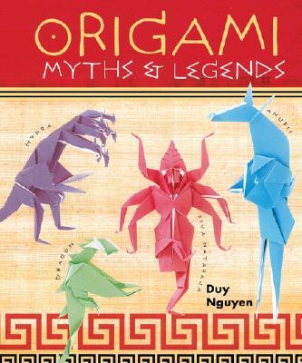 Origami Myths & Legends - Nguyen, Duy