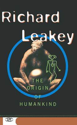 Origin of Humankind - Leakey, Richard E