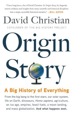 Origin Story: A Big History of Everything - Christian, David