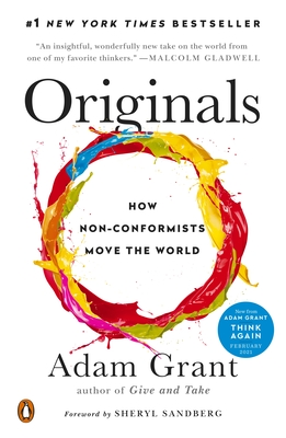 Originals: How Non-Conformists Move the World - Grant, Adam, and Sandberg, Sheryl (Foreword by)