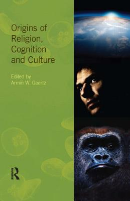 Origins of Religion, Cognition and Culture - Geertz, Armin W. (Editor)