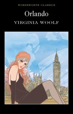 Orlando: A Biography - Woolf, Virginia, and Pawlowski, Merry M. (Introduction and notes by), and Carabine, Keith, Dr. (Series edited by)