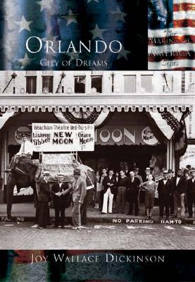 Orlando: City of Dreams - Dickinson, Joy Wallace