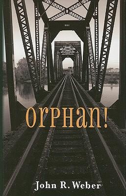 Orphan! - Weber, John R