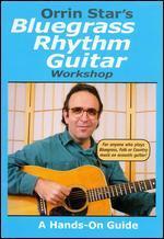 Orrin Star's Bluegrass Rhythm Guitar Workshop