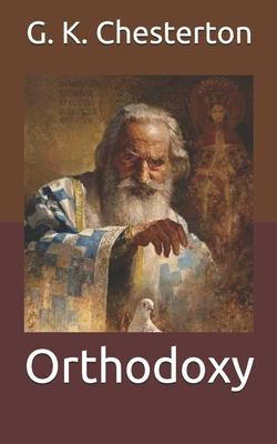 Orthodoxy - Chesterton, G K