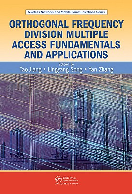 Orthogonal Frequency Division Multiple Access Fundamentals and Applications - Jiang, Tao (Editor), and Song, Lingyang (Editor), and Zhang, Yan (Editor)