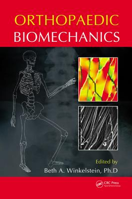 Orthopaedic Biomechanics - Winkelstein, Beth A