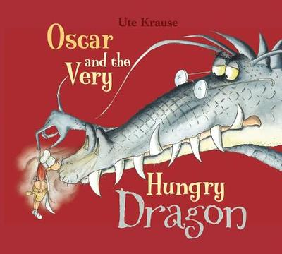 Oscar and the Very Hungry Dragon - Krause, Ute