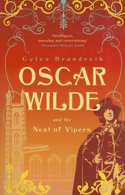 Oscar Wilde and the Nest of Vipers: Oscar Wilde Mystery: 4 - Brandreth, Gyles