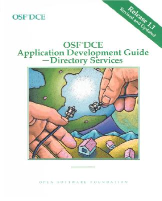 OSF DCE Application Development Guide Directory Services Release 1.1 - Open Software Foundation
