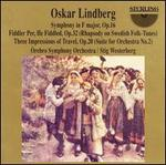 Oskar Lindberg: Symphony in F major, Op. 16; Fiddler Per, He Fiddled, Op. 32 (Rhapsody on Swedish Folk-Tunes); etc.