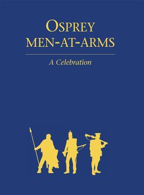 Osprey Men-At-Arms: A Celebration - Windrow, Martin