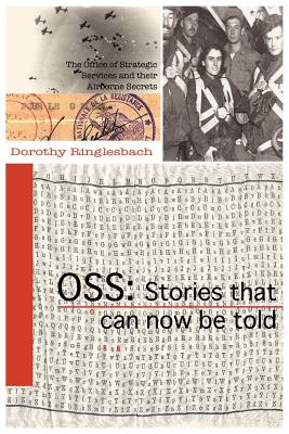 OSS: Stories That Can Now Be Told - Ringlesbach, Dorothy