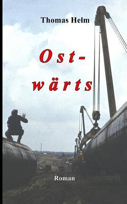 Ost-Waerts - Helm, Thomas