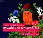 Oswald von Wolkenstein: Fr�hlich, Z�rtlich, Lieplich