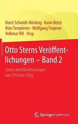 Otto Sterns Veroffentlichungen Band 2: Sterns Veroffentlichungen Von 1916 Bis 1926 - Schmidt-Bocking, Horst (Editor)