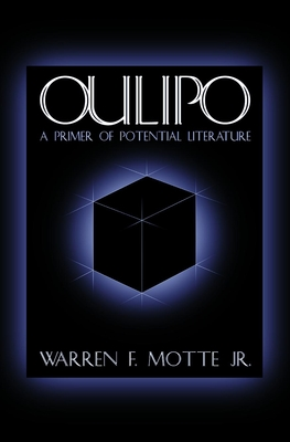 Oulipo: A Primer of Potential Literature - Motte, Warren (Editor), and Motte Jr, Warren F (Translated by), and Arnaud, Noel (Foreword by)
