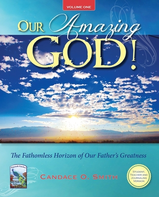 Our Amazing God!: The Fathomless Horizon of Our Father's Greatness - Smith, Candace O