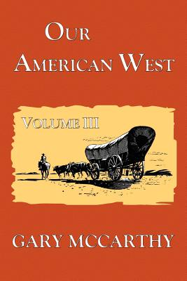 Our American West - McCarthy, Gary