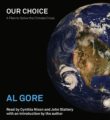 Our Choice: A Plan to Solve the Climate Crisis - Gore, Albert, Jr.