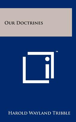 Our Doctrines - Tribble, Harold Wayland