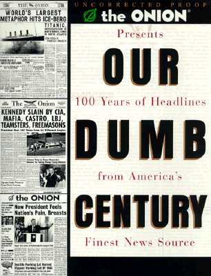Our Dumb Century - The Onion