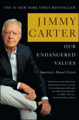 Our Endangered Values: America's Moral Crisis - Carter, Jimmy, President