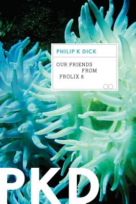 Our Friends from Frolix 8 - Dick, Philip K