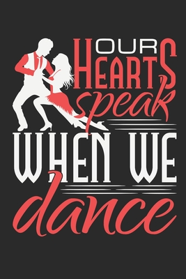 Our Hearts Speak When We Dance: Ballroom Dancing Journal, Blank Paperback Notebook to write in, Ballroom Dancer Gift, 150 pages, college ruled - Rhyeland Gifts