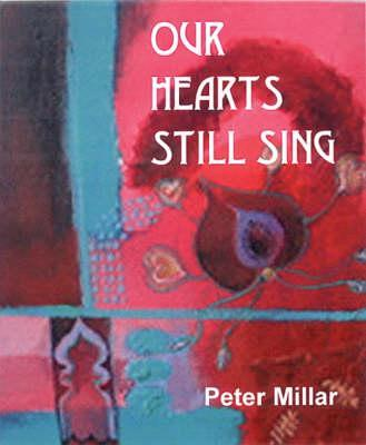 Our Hearts Still Sing - Millar, Peter