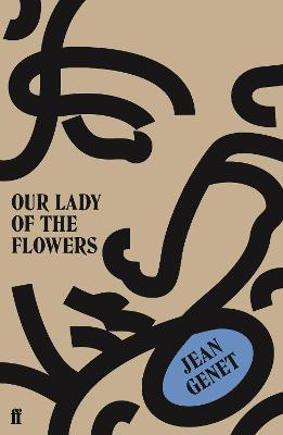 Our Lady of the Flowers - Genet, Jean