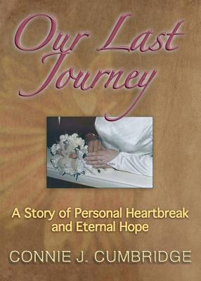 Our Last Journey - Cumbridge, Connie J