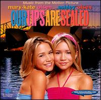 Our Lips Are Sealed [Music from the Motion Picture] - Mary Kate & Ashley Olsen