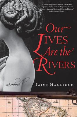Our Lives Are the Rivers - Manrique, Jaime