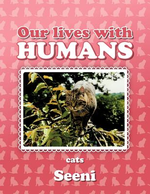 Our Lives with Humans: Cats - Seeni