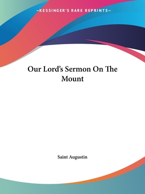 Our Lord's Sermon on the Mount - Saint Augustine