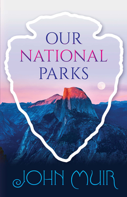 Our National Parks - Muir, John